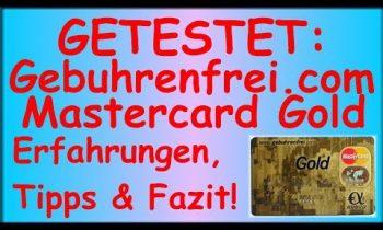 Gebuhrenfrei.com – Gebührenfreie Mastercard Gold im Test – Erfahrungen, Tipps & Fazit! (Deutsch)